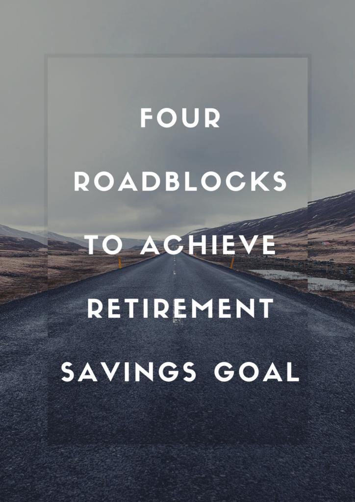 roadblocks retirement savings
